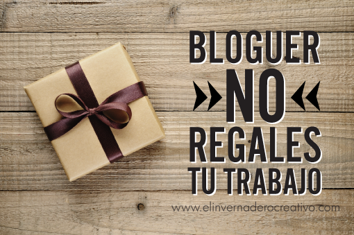 Bloguer-no-regales-tu-trabajo2